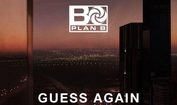 Plan B - Guess Again (Official Video)